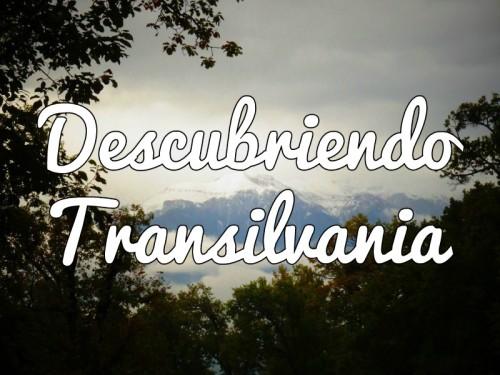 DESCUBRIENDOTRANSILVANIA1